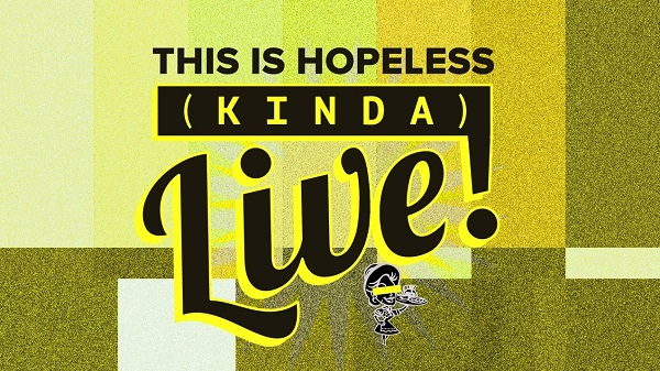 this is hopeless live